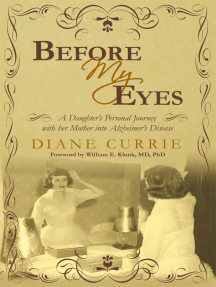 Before My Eyes: A Daughter'S Personal Journey with Her Mother into Alzheimer'S Disease