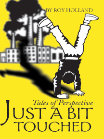 Just a Bit Touched: Tales of Perspective