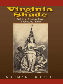 Virginia Shade: An African American History of Falmouth, Virginia