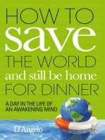 How to Save the World and Still Be Home for Dinner