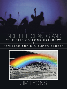 """Under the Grandstand: """"The Five O'Clock Rainbow"""" & """"Eclipse and His Shoes Blues"""""""