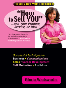 How to Sell You...And Your Product, Service, or Idea