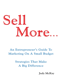 Sell More: An Entrepreneur's Guide to <Br>Marketing on a Small Budget<Br> Strategies That Make <Br>A Big Difference