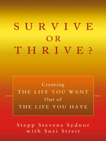 Survive or Thrive?: Creating the Life You Want out of the Life You Have
