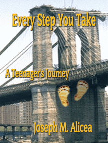 Every Step You Take: A Teenager's Journey
