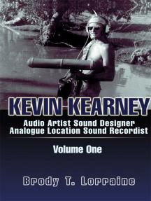 Kevin Kearney: Audio Artist, Sound Designer, Analogue Location Sound Recordist