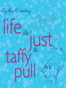 Life Is Just a Taffy Pull