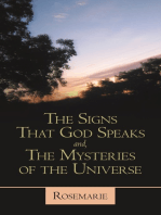 The Signs That God Speaks And, the Mysteries of the Universe
