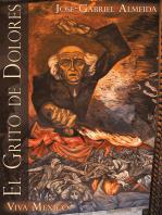 El Grito De Dolores: Viva Mexico