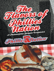 The Flavors of Phillies Nation: A Philadelphia Tailgate Companion