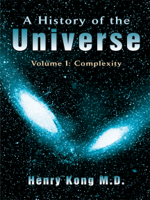 A History of the Universe: Volume I: Complexity