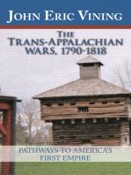 The Trans-Appalachian Wars, 1790-1818