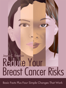 Reduce Your Breast Cancer Risks: Basic Facts Plus Four Simple Changes That Work