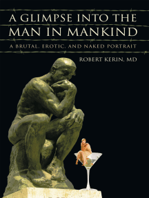 A Glimpse into the Man in Mankind: A Brutal, Erotic, and Naked Portrait