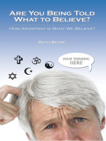 Are You Being Told What to Believe?