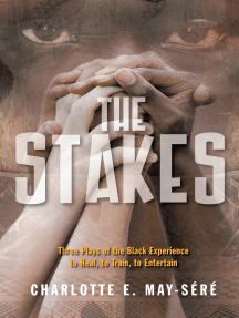 The Stakes: Three Plays of the Black Experience: To Heal, to Train, to Entertain