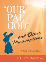 """""""Our Pal God"""" and Other Presumptions"""