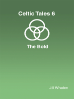 Celtic Tales 6 the Bold