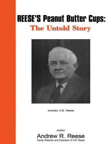 Reese's Peanut Butter Cups: the Untold Story: Inventor, H.B. Reese