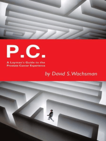 P.C.: A Layman's Guide to the Prostate Cancer Experience