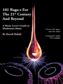 101 Raga-S for the 21St Century and Beyond: A Music Lover's Guide to Hindustani Music