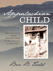Appalachian Child: The Chronicles of an Abused Child and Her Journey to Survival