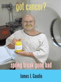 Got Cancer?: Spring Break Gone Bad