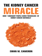 """The Kidney Cancer """"Miracle"""" How 7 Ordinary People Cured Themselves of Kidney Cancer Naturally"""