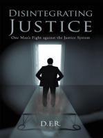 Disintegrating Justice