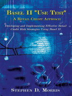 "The Basel Ii ""Use Test"" - a Retail Credit Approach: Developing and Implementing Effective Retail Credit Risk Strategies Using Basel Ii"