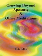 Growing Beyond Apostasy & Other Meditations