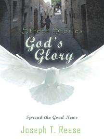 Street Stories God's Glory: Spread the Good News