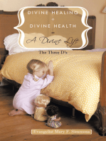 Divine Healing + Divine Health = a Divine Life