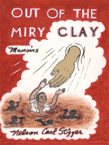 Out of the Miry Clay: Memoirs
