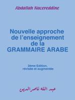 Nouvelle Approche De L'enseignement De La Grammaire Arabe
