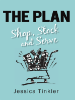 The Plan. Shop, Stock and Serve.