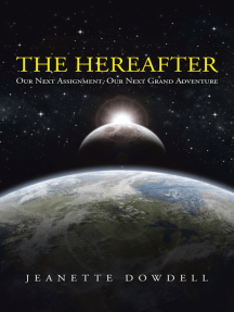 The Hereafter: Our Next Assignment, Our Next Grand Adventure