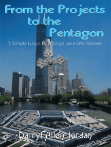 From the Projects to the Pentagon: 3 Simple Ways to Change Your Life Forever!