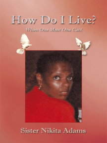 How Do I Live?: When One Must One Can!