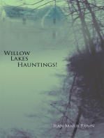 Willow Lakes Hauntings!