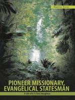 Pioneer Missionary, Evangelical Statesman