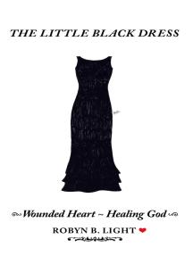 The Little Black Dress: Wounded Heart ~ Healing God