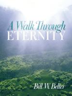 A Walk Through Eternity