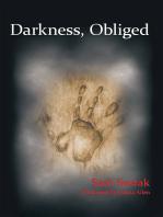 Darkness, Obliged