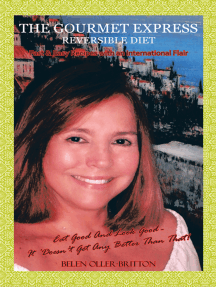 The Gourmet Express Reversible Diet: Fast & Easy Recipes with an International Flair