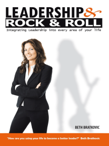 Leadership & Rock & Roll: Integrating Leadership into Every Area of Your Life