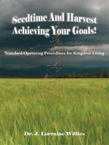 Seedtime and Harvest Achieving Your Goals!: Standard Operating Procedures for Kingdom Living