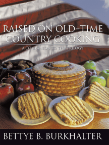Raised on Old-Time Country Cooking: A Companion to the Trilogy