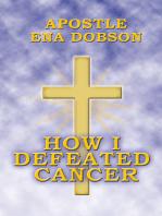 How I Defeated Cancer