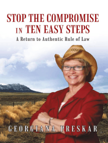 Stop the Compromise in Ten Easy Steps:: A Return to Authentic Rule of Law